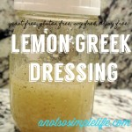 Lemon Greek Salad Dressing – Yeast Free, Gluten Free, Soy Free, Dairy Free, Nut Free Recipe