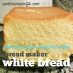 Gluten Free Bread Maker White Bread; Gluten Free, Dairy Free, Soy Free, Nut Free Recipe