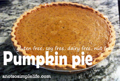 Allergen Free Pumpkin Pie; Gluten Free Dairy Free, Soy Free, Nut Free Recipe
