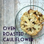 Oven Roasted Cauliflower; Gluten Free, Dairy Free, Soy Free, Nut Free Recipe