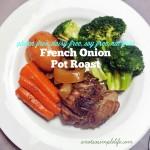 Crockpot French Onion Pot Roast; Gluten Free, Dairy Free, Soy Free, Nut Free, Allergy Friendly Recipe