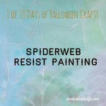 Halloween Craft Day 1: Halloween Resist Painting, Drawing Spiderwebs
