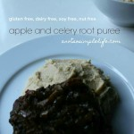 Apple and Celery Root Puree; Gluten Free, Dairy Free, Soy Free, Nut Free Recipe