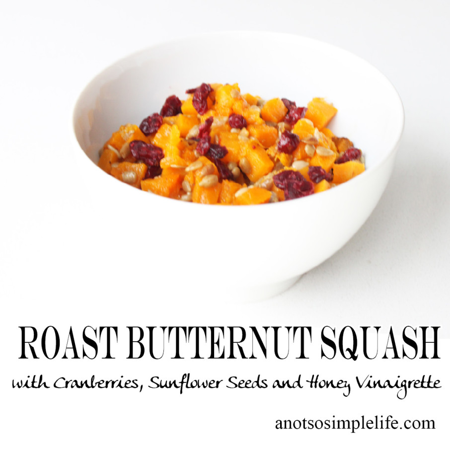 Roast Butternut Squash with Cranberries, Sunflower Seeds and a Honey Vinaigrette