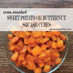 Oven Roasted Sweet Potato or Butternut Squash Cubes