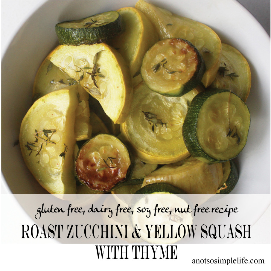 Roast Zucchini and Yellow Squash with Thyme; Gluten Free, Dairy Free, Soy Free, Nut Free Recipe | anotsosimplelife.com